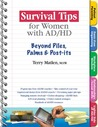 Survival Tips for Women with AD/HD: Beyond Piles, Palms,  Post-its