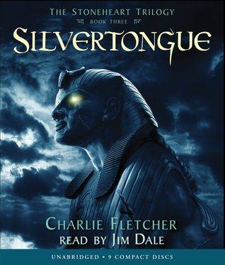 Silvertongue (Stoneheart Trilogy, #3)