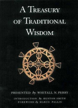 A Treasury of Traditional Wisdom: An Encyclopedia of Humankind's Spiritual Truth