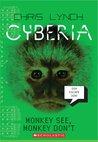 Monkey See, Monkey Don't (Cyberia, #2)
