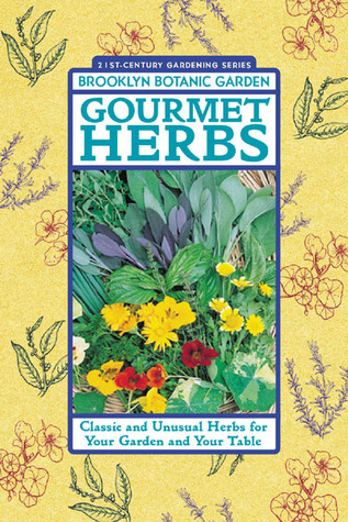 Download PDF Gourmet Herbs: Classic and Unusual Herbs for Your Garden and Your Table