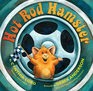 Hot Rod Hamster by Cynthia Lord