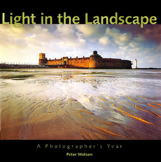 Light in the Landscape: A Photographer's Year