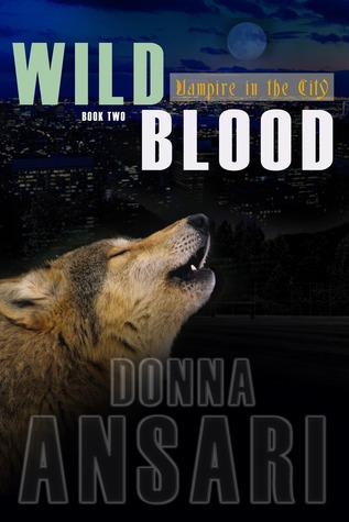 Wild Blood (Vampire in the City, #2)