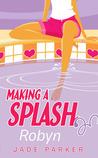 Robyn (Making a Splash, #1)