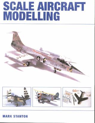 Scale Aircraft Modelling por Mark Stanton