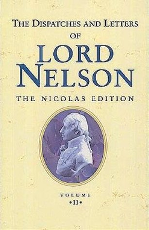 The Dispatches and Letters of Lord Nelson: The Nicolas Edition, Volume II