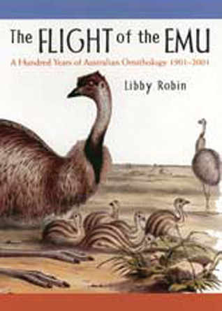 the-flight-of-the-emu-a-hundred-years-of-australian-ornithology-1901-2001