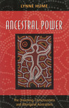 Ancestral Power: The Dreaming, Consciousness and Aboriginal Australians