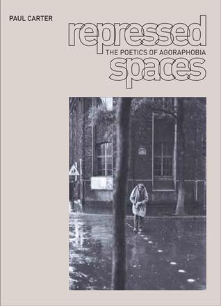Repressed Spaces: The Poetics of Agoraphobia