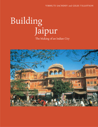 Building Jaipur: The Making of an Indian City Descargue nuevos ebooks gratuitos de ipad