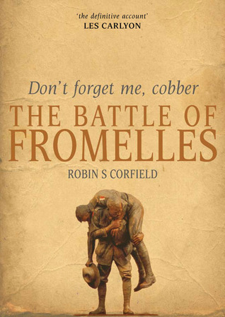 Don't Forget Me, Cobber: The Battle of Fromelles