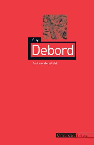 Guy Debord by Andy Merrifield