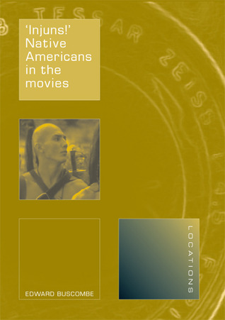 'Injuns!': Native Americans in the Movies