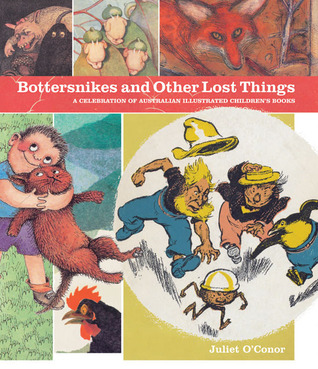 Bottersnikes and Other Lost Things: A Celebration of Australian Illustrated Children's Books