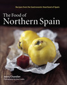 The Food of Northern Spain: Recipes from the Gastronomic Heartland of Spain