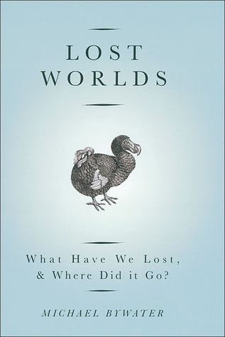 Lost Worlds: What Have We Lost, & Where Did it Go?