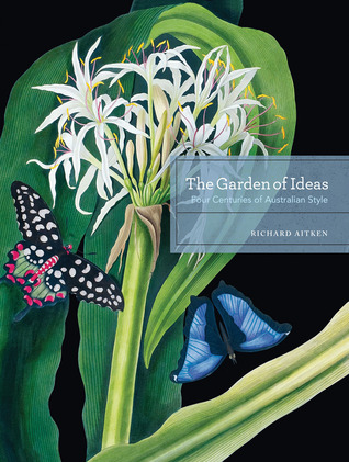 The Garden of Ideas: Four Centuries of Australian Style