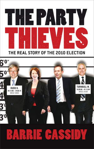 The Party Thieves: The Real Story of the 2010 Election