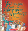 You Wouldn't Want to Be a Shakespearean Actor! by Jacqueline Morley