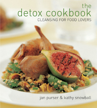 The detox cookbook cleansing for food lovers by jan purser the detox cookbook cleansing for food lovers forumfinder Choice Image