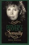Perverse Serenity