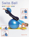 Swiss Ball: For Strength, Tone and Posture