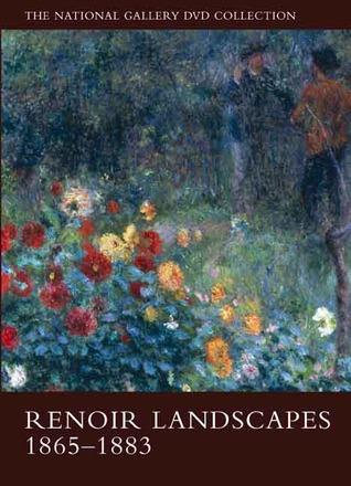 Renoir Landscapes: 1865-1883