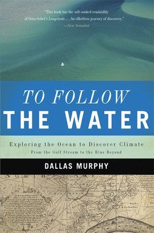 To Follow the Water: Exploring the Ocean to Discov...