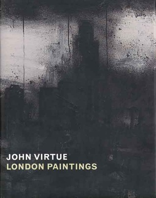 John Virtue: London Paintings