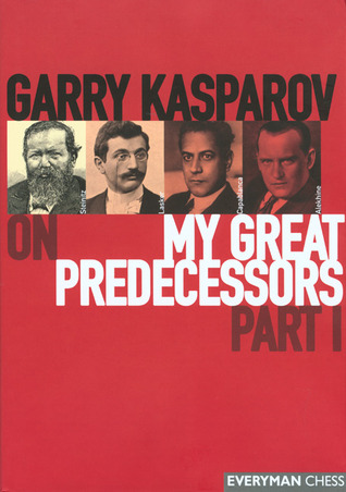 Garry Kasparov on My Great Predecessors,...