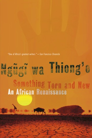 Something Torn and New by Ngũgĩ wa Thiong'o