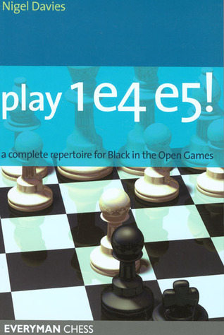 Play 1.e4 e5: A Complete Repertoire for Black in the Open Games