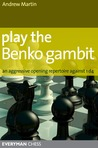 Play the Benko Gambit: An aggressive opening repertoire against 1 d4