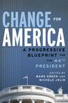 Change for America: A Progressive Blueprint for the 44th President
