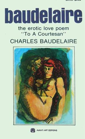 To a Courtesan: The Erotic Love Poem