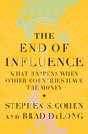 The End of Influence: What Happens When Other Countries Have the Money