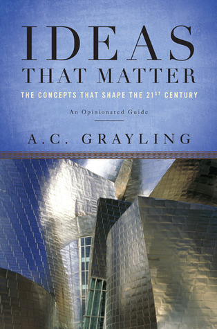 Ideas That Matter by A.C. Grayling