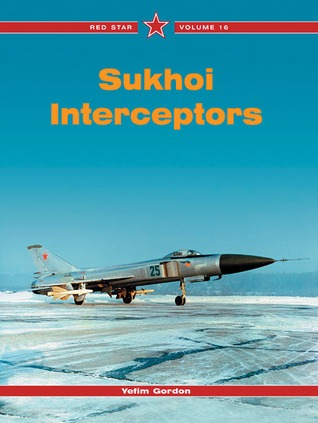 Sukhoi Interceptors -Red Star Volume 16