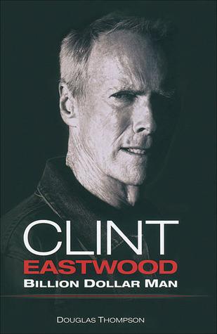 Clint Eastwood: Billion Dollar Man