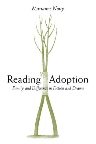 Reading Adoption: Family and Difference in Fiction and Drama