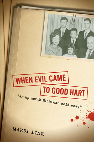 When Evil Came to Good Hart by Mardi Jo Link