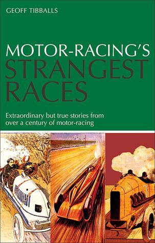 Descarga gratuita de libros electrónicos de computadora torrents Motor Racing's Strangest Races: Extraordinary but True Stories from Over a Century of Motor-Racing