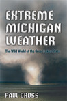 Extreme Michigan Weather: The Wild World of the Great Lakes State