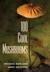 100 Cool Mushrooms