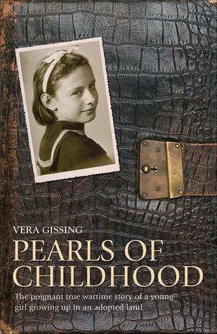Pearls of Childhood: The Poignant True Wartime Story of a Young Girl Growing Up in an Adopted Land