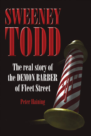 Sweeney Todd: The Real Story of the Demon Barber of Fleet Street
