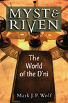 Myst and Riven: The World of the D'ni