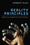 Reality Principles: From the Absurd to the Virtual