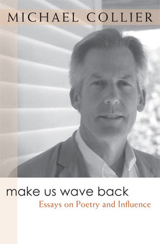 Make Us Wave Back: Essays on Poetry and Influence